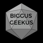 Biggus Geekus Podcast